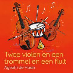 Ageeth De Haan: Twee Violen En Een Trommel En Een Fluit