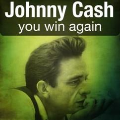 Johnny Cash: You Win Again