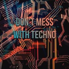 Various Artists: Don't Mess with Techno