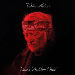 Willie Nelson: He Won't Ever Be Gone