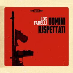 Los Farelli: Uomini Rispettati