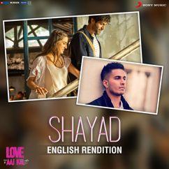 Pritam & Arjun: Shayad (English Rendition)