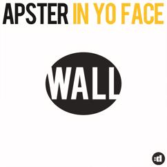 Apster: In Yo Face