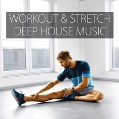 Various Artists: Workout & Stretch Deep House Music
