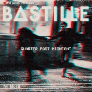 Bastille: Quarter Past Midnight