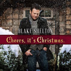 Blake Shelton: Cheers, It's Christmas (Deluxe Edition)