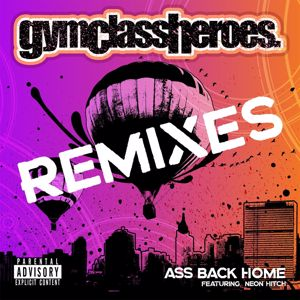 Gym Class Heroes: Ass Back Home (feat. Neon Hitch) (Remixes)