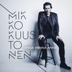 Mikko Kuustonen: Anna mennä Anna