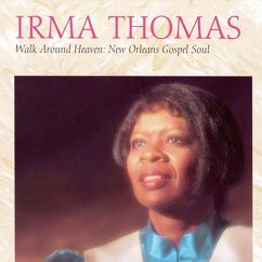 Irma Thomas: I Know Prayer Changes Things