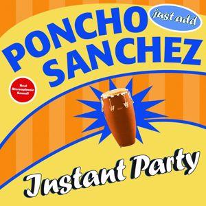 Poncho Sanchez: Instant Party