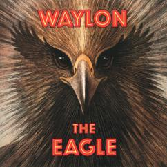 Waylon Jennings: The Eagle