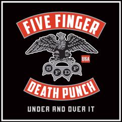 Five Finger Death Punch: Under And Over It