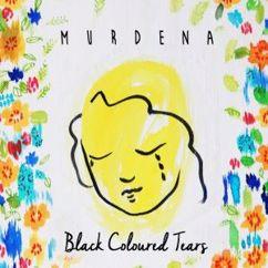 Murdena: Black Coloured Tears