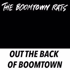 The Boomtown Rats: Out the Back of Boomtown