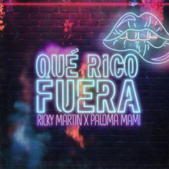 Ricky Martin & Paloma Mami: Qué Rico Fuera