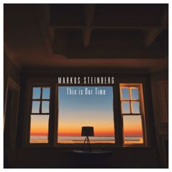 Markus Steinberg: This Is Our Time