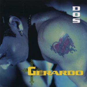 Gerardo: Dos