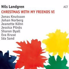 Nils Landgren with Jonas Knutsson, Johan Norberg, Jeanette Köhn, Jessica Pilnäs, Sharon Dyall, Eva Kruse & Ida Sand: Christmas with My Friends VI