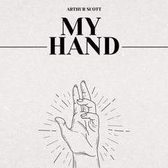 Arthur Scott: My Hand