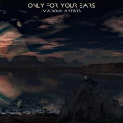 Various Artists: Only for Your Ears