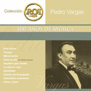 Pedro Vargas: RCA 100 Anos De Musica - Segunda Parte Volumen 2