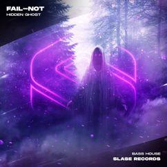 FAIL-NOT: Hidden Ghost