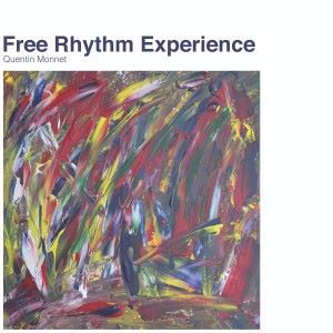 Quentin Monnet: Free Rhythm Experience