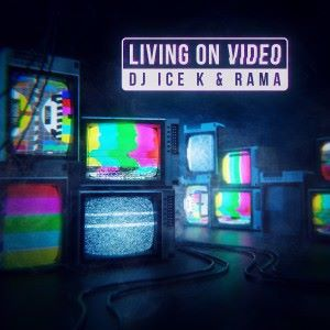 DJ Ice K & Rama: Living on Video