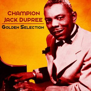 Champion Jack Dupree: Golden Selection (Remastered)