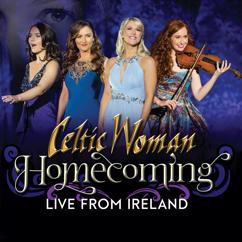 Celtic Woman: Ard Uí Chuain/Sadhbh Ní Bhruinneallaigh (Live 2017)