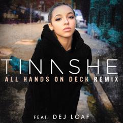 Tinashe feat. Dej Loaf: All Hands On Deck REMIX