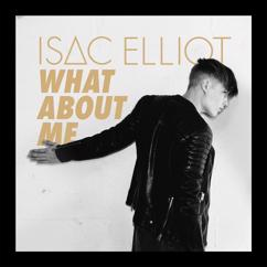 Isac Elliot: What About Me
