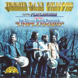 Jimmie Dale Gilmore, The Flatlanders: Unplugged