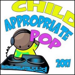 Various Artists: Child Appropriate Pop 2017