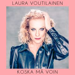 Laura Voutilainen: Koska mä voin