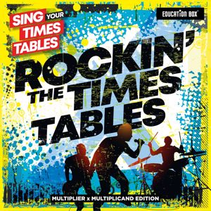 Education Box, Sing Your Times Tables: Sing Your Times Tables: Rockin' The Times Tables
