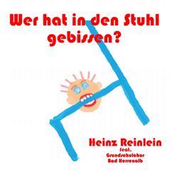 Heinz Reinlein feat. Grundschulchor Bad Herrenalb: Wer hat in den Stuhl gebissen?