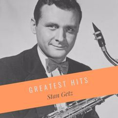 Stan Getz: Everything Happens to Me
