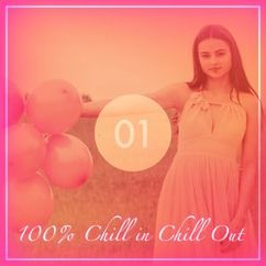 Various Artists: 100% Chill in Chill Out, Vol. 1