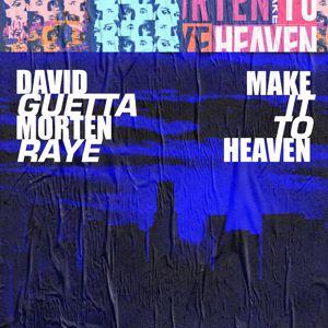 David Guetta, MORTEN, Raye: Make It To Heaven (with Raye)
