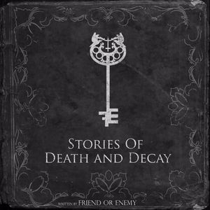 Friend or Enemy: Stories of Death and Decay