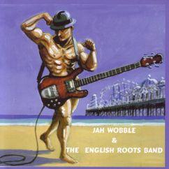 Jah Wobble & The English Roots Band: Jah Wobble & The English Roots Band