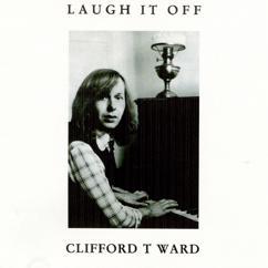 Clifford T. Ward: Laugh It Off