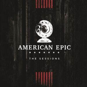 Various Artists: Music from The American Epic Sessions (Deluxe)