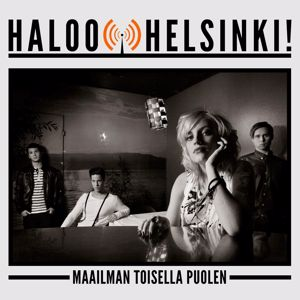 Haloo Helsinki!: Maailman Toisella Puolen (Single)