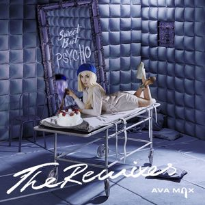 Ava Max: Sweet but Psycho (The Remixes)