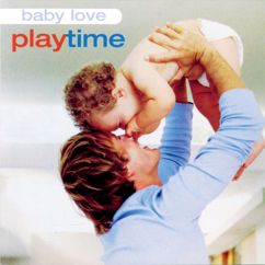 Music For Little People Choir: Baby Love: Playtime