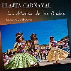 Llajta de Sucre: Llajta Carnaval, La musica de los Andes