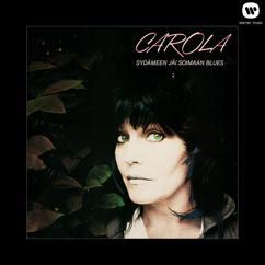 Carola: Sydämeen jäi soimaan blues