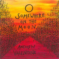 Andrew Valentine: Somewhere On The Moon